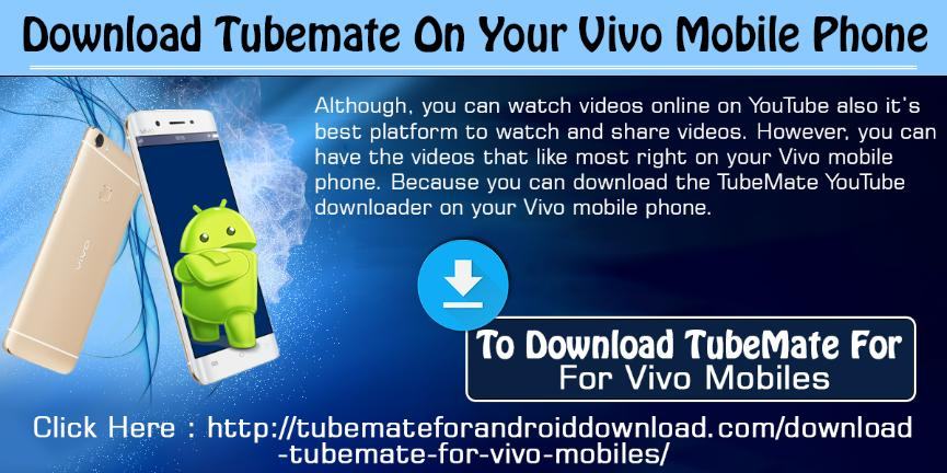 Download TubeMate On Your Vivo Mobile Phone
